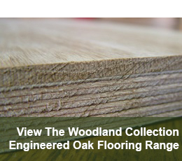 View The Woodland Collection - Engineered Oak Flooring Range